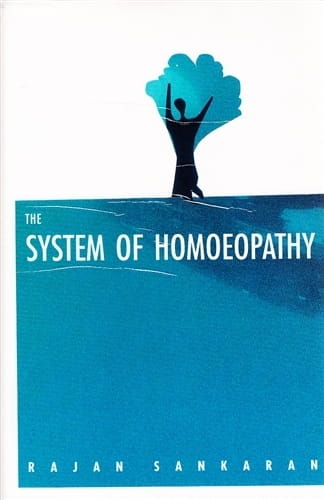 The System of Homoeopathy - Rajan Sankaran