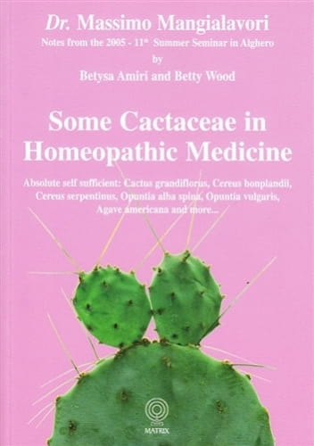 Some Cactaceae in Homeopathic Medicine - Massimo Mangialavori