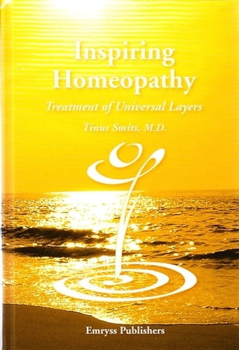 Inspiring Homeopathy: Treatment of Universal Layers - Tinus Smits