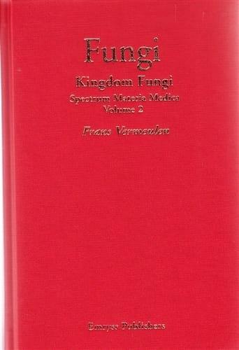Fungi: Kingdom Fungi (Spectrum Materia Medica Vol 2) - Frans Vermeulen