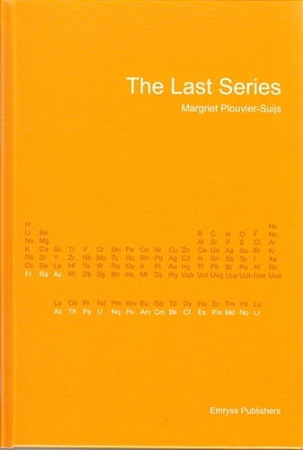 The Last Series: Actinium, Uranium, Plutonium and Others - Margriet Plouvier-Suijs