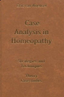 Case Analysis in Homeopathy - Erik van Woensel
