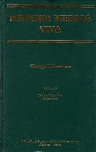 Materia Medica Viva (Volume 5): Berberis Vulgaris to Butyric Acid - George Vithoulkas