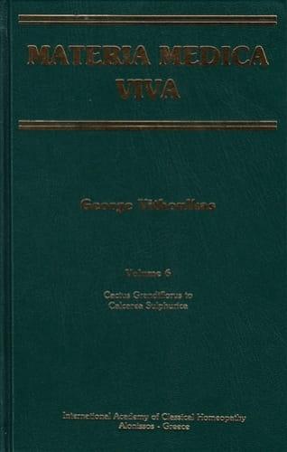 Materia Medica Viva (Volume 6): Cactus Grandiflorus to Calcarea Silicata - George Vithoulkas
