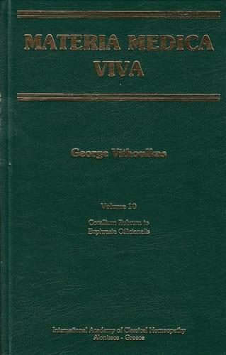 Materia Medica Viva (Volume 10): Corallium Rubrum to Euphrasia Officianalis - George Vithoulkas