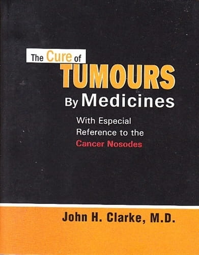 The Cure of Tumours by Medicines - John Henry Clarke