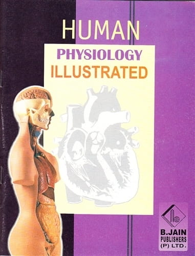 Human Physiology Illustrated - B Jain Publishers