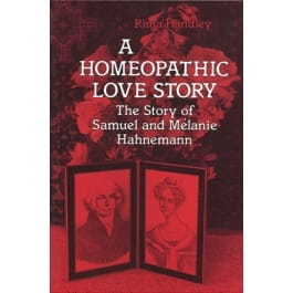 A Homeopathic Love Story: The Story of Samuel and Melanie Hahnemann