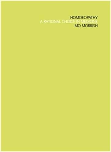 Homeopathy: A Rational Choice in Medicine - Mo Morrish
