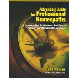 Advanced Guide for Professional Homeopaths - Luc de Schepper