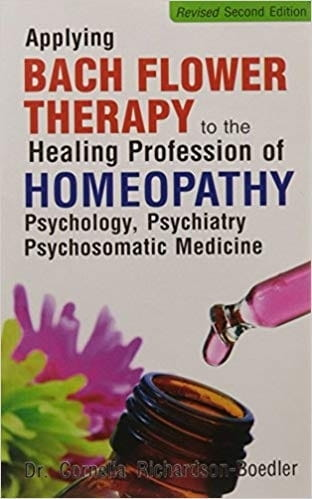 Applying Bach Flower Therapy to the Healing Profession of Homeopathy - Dr Cornelia Richardson-Boedler