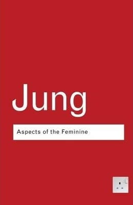 Aspects of the Feminine - Carl Gustav Jung