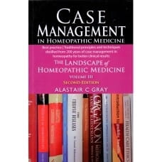 Case Management in Homeopathic Medicine (2nd Edition) - Alastair C Gray