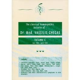 Classical Homeopathic Lectures: Volume C - Vassilis Ghegas