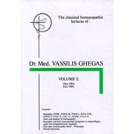 Classical Homeopathic Lectures: Volume E - Vassilis Ghegas