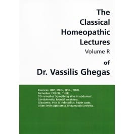 Classical Homeopathic Lectures: Volume R - Vassilis Ghegas