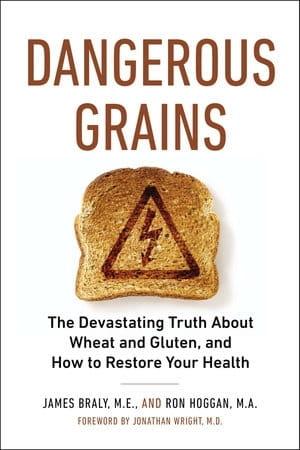 Dangerous Grains - James Braly and Ron Hoggan