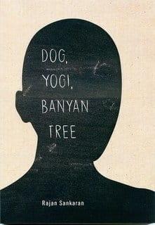 Dog, Yogi, Banyan Tree - Rajan Sankaran