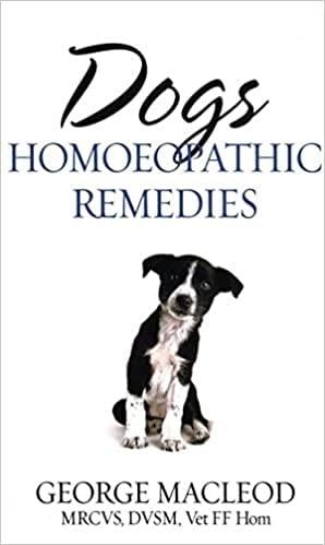 Dogs: Homoeopathic Remedies - George Macleod