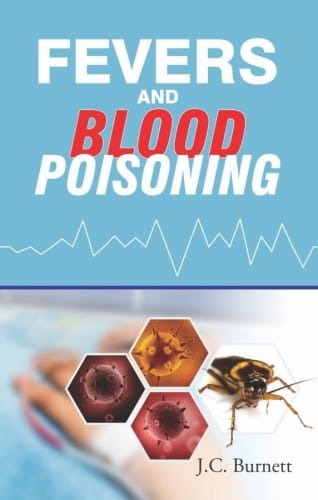 Fevers and Blood Poisoning - James Compton Burnett