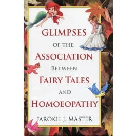 Glimpses of the Association Between Fairy Tales and Homoeopathy - Farokh J Master