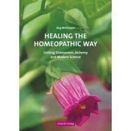 Healing the Homeopathic Way - Jorg Wichmann