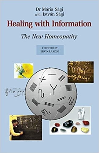 Healing with Information: The New Homeopathy - Dr Maria Sagi