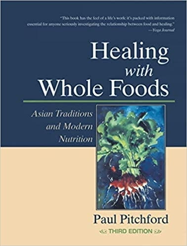 Healing with Whole Foods - Paul Pitchford