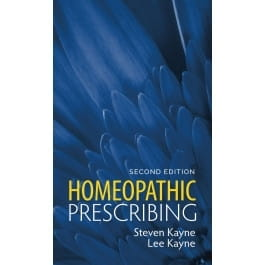 Homeopathic Prescribing Pocket Companion (2nd Edition) - Steven Kayne and Lee Kayne