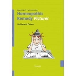 Homeopathic Remedy Pictures: Studying with Cartoons - Alexander Gothe and Julia Drinnenburg