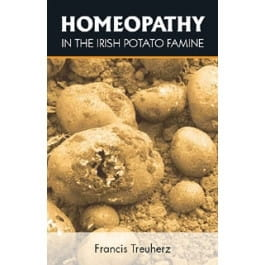 Homeopathy in the Irish Potato Famine - Francis Treuherz