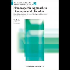 Homoeopathic Approach to Developmental Disorders - Torako Yui