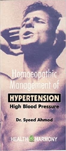 Homoeopathic Management of Hypertension (High Blood Pressure) - Dr Syeed Ahmad