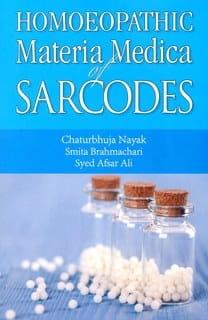 Homoeopathic Materia Medica of Sarcodes - Chaturbhuja Nayak et al