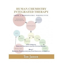 Human Chemistry: Integrated Therapy from a Homeopathic Perspective - Ton Jansen