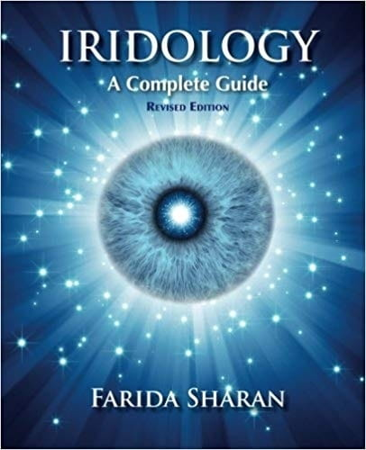 Iridology, A Complete Guide (revised edition) - Farida Sharan