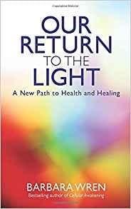 Our Return to the Light - Barbara Wren