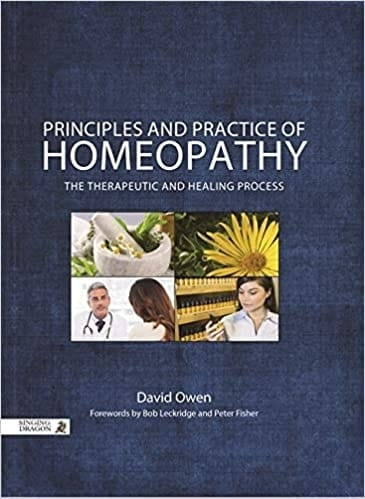 Principles and Practice of Homeopathy: The Therapeutic and Healing Process