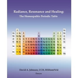 Radiance, Resonance and Healing: The Homeopathic Periodic Table - David A Johnson