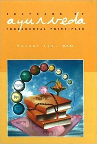 Textbook of Ayurveda: Fundamental Principles of Ayurveda Volume 1 - Vasant Lad