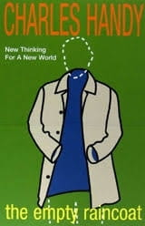 The Empty Raincoat: New Thinking for a New World - Charles Handy