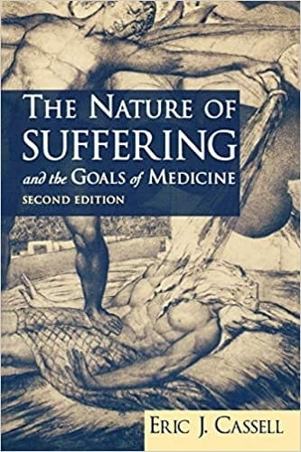 The Nature of Suffering and the Goals of Medicine (2nd Edition) - Eric J Cassell