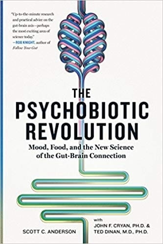 The Psychobiotic Revolution - Scott C Anderson