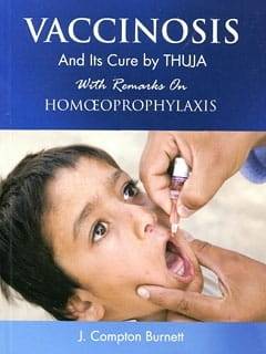 Vaccinosis and Its Cure by Thuja - James Compton Burnett