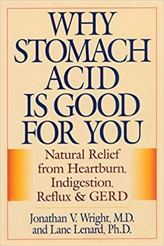 Why Stomach Acid is Good For You - Jonathan V Wright and Lane Lenard