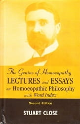 The Genius of Homoeopathy: Lectures and Essays on Homoeopathic Philosophy
