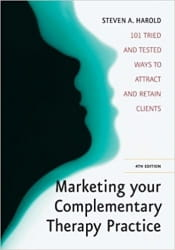 Marketing Your Complementary Therapy Practice (4th Edition)